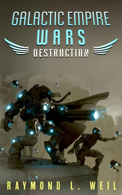 Galactic Empire Wars: Destruction. Great apocalyptic first contact story