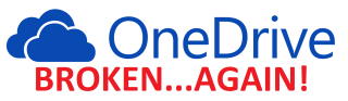 OneDrive Broken Again