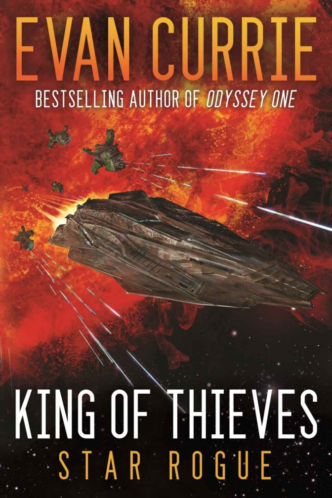 King of Thieves – Very good new series by Evan C. Currie taking off where Odyssey One ended