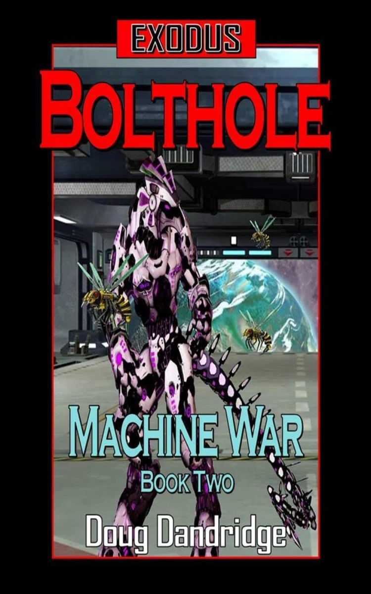 Exodus: Machine War - Bolthole - Yet another great book by Doug Dandridge