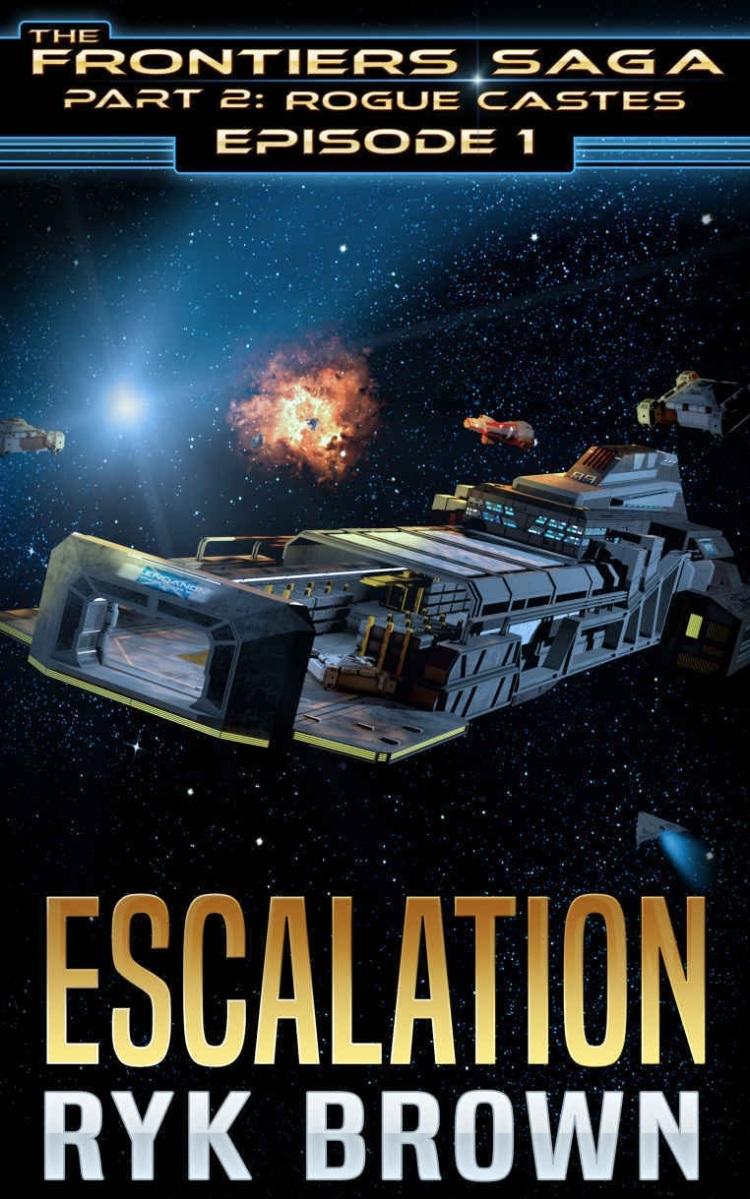 Escalation - Pretty good start of The Frontiers Saga part 2.