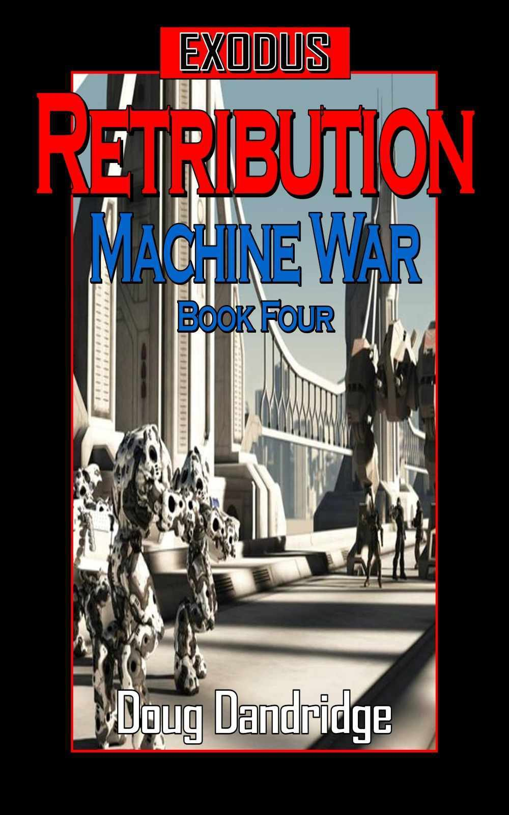 Retribution: The machine mayhem continues.